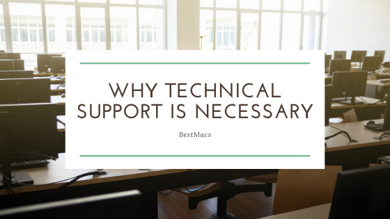Why Technical Support is Necessary