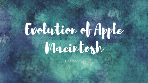 Evolution of Apple Macintosh