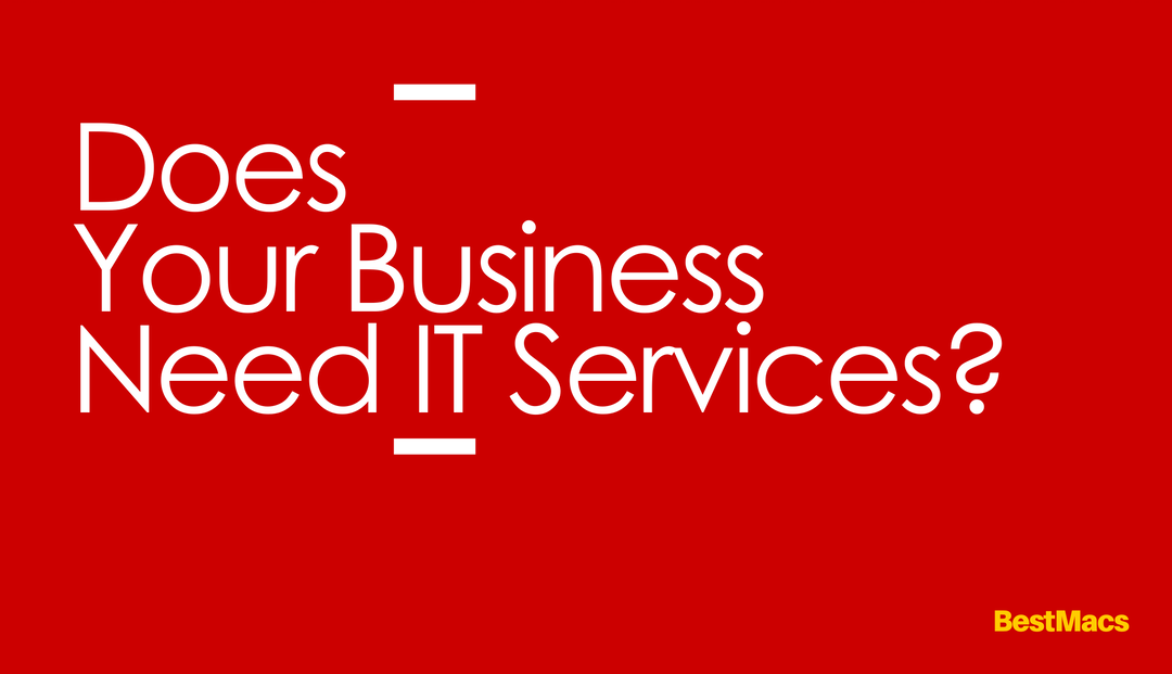 Does Your Business Need IT Services?