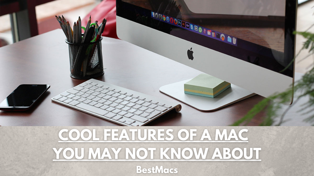 Cool Features of a Mac You May Not Know About