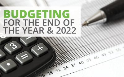 Budgeting for the End of the Year & 2022
